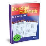 Exercitiul matematic la clasele 1-4. De la teorie la practica - Mariana Nicolau, editura Rovimed