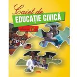 Educatie Civica Clasa a 4-a Caiet - Marinela Chiriac, Mariana-Cerasela Popa, editura Tiparg