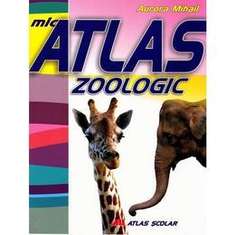 Mic atlas zoologic - Aurora Mihail, editura All