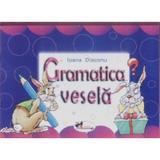 Gramatica vesela - Ioana Diaconu, editura Aramis