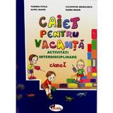 Caiet Pentru Vacanta Cls 1 - Tudora Pitila, Cleopatra Mihailescu, Aurel Maior, Elena Maior, editura Aramis