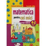 Matematica pentru cei mici 4-5 ani - Stefania Antonovici, editura Aramis