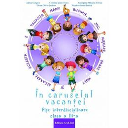 In caruselul vacantei - Clasa 3 - Adina Grigore, editura Ars Libri