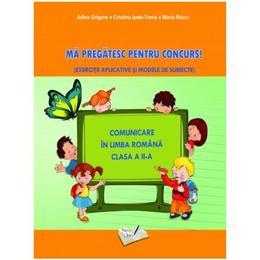 Ma pregatesc pentru Concurs! Romana Clasa a 2-a - Adina Grigore, editura Ars Libri