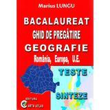 BAC Geografie. Ghid de pregatire - Marius Lungu, editura Carta Atlas