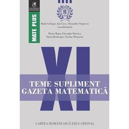 Gazeta Matematica Clasa a 11-a Teme supliment - Radu Gologan, Ion Cicu, Alexandru Negrescu, editura Cartea Romaneasca