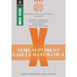 Gazeta Matematica Clasa a 10-a Teme supliment - Radu Gologan, Ion Cicu, Alexandru Negrescu, editura Cartea Romaneasca