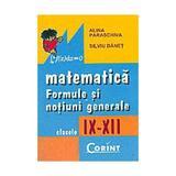 Matematica formule si notiuni generale clasele 9-12 - Alina Paraschiva, Silviu Danet, editura Corint