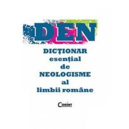 DEN - Dictionar esential de neologisme al limbii romane - Monica Mihaela Busuioc, editura Corint