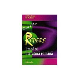 Limba si literatura romana- Clasa a VI-a - Repere - F. Denoleanu, St.M. Ilinca, editura Didactika