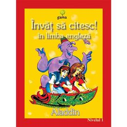 Invat sa citesc! in limba engleza - Aladdin - Nivelul 1, editura Gama