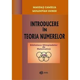 Introducere in Teoria Numerelor - Magdas Camelia, Moldovan Dorin, editura Gil