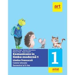 Comunicare in limba moderna 1. Franceza - Clasa 1 Sem.2 - Caiet - Mariana Popa, editura Grupul Editorial Art