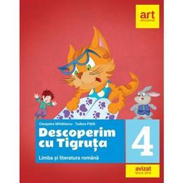 Limba romana - Clasa 4 - Descoperim cu Tigruta - Cleopatra Mihailescu, Tudora Pitila, editura Grupul Editorial Art