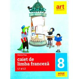 Franceza. L1 si L2 - Clasa 8 - Caiet - Mariana Popa, editura Grupul Editorial Art