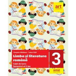 Limba romana - Clasa 3. Sem.2 - Caiet - Cleopatra Mihailescu, editura Grupul Editorial Art