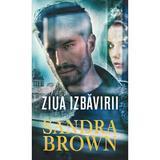 Ziua izbavirii - Sandra Brown, editura Lira