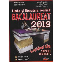 Bac 2013 Romana - Monica Cazacu, Georgeta David, Ioana Hristescu, editura Akademos Art