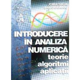 Introducere in analiza numerica. Teorie. Algoritmi. Aplicatii - Ciresica Jalobeanu, editura Albastra