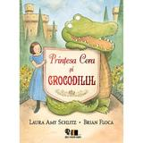 Printesa Cora si crocodilul - Laura Amy Schlitz, Brian Floca, editura Grupul Editorial Art