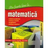 Stiu foarte bine la... Matematica clasa 4 - Aurel Maior, Angelica Calugarita, Elena Maior, editura Aramis