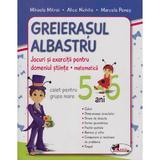 Greierasul Albastru Ed.2011 - Caiet Matematica Grupa Mare 5 - 6 Ani - Alice Nichita, editura Aramis