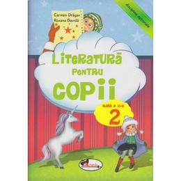 Literatura pentru copii clasa 2 ed.2012 - Carmen Dragan, Roxana Gavrila, editura Aramis