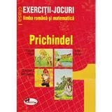 Prichindel - Exercitii-jocuri limba romana si matematica cls 1 - Tudora Pitila, Aurel Maior, Cleopatra Mihailescu, editura Aramis