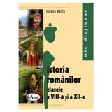 Istoria romanilor Cls 8 si 12 - Mic dictionar - Iuliana Voicu, editura Aramis