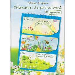Calendar de primavara cls 3 cu abtibilduri - Adina Grigore, editura Ars Libri