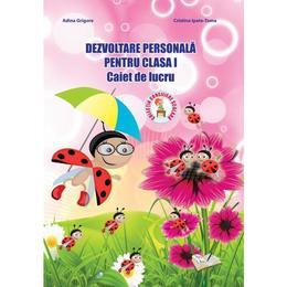 Dezvoltare personala pentru Clasa 1 Caiet de lucru - Adina Grigore, Cristina Toma, editura Ars Libri