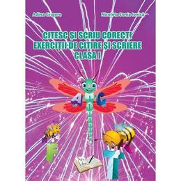 Citesc si scriu corect! Exercitii de citire si scriere clasa 1 - Adina Grigore, Nicoleta Sonia Ionica, editura Ars Libri