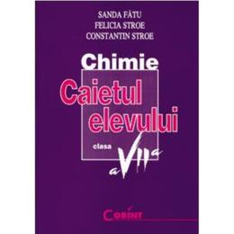 Chimie Cls 7 Caiet - Sanda Fatu, Felicia Stroe, Constantin Stroe, editura Corint