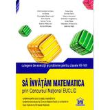 Sa invatam matematica prin concursul national Euclid cls VII-VIII - Cristina -Lavinia Savu, Fena Azi, editura Didactica Publishing House