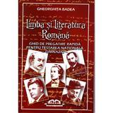 Limba Si Literatura Romana -Ghid de pregatire rapida pentru Testarea Nationala - Gheorghita Badea, editura Iulian Cart