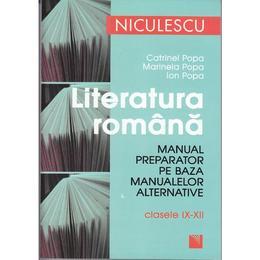Literatura romana clasele 9-12 Manual preparator Ed. 2012 - Catrinel Popa, Marinela Popa, editura Niculescu