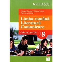Limba romana - Clasa 8 - Caiet de exercitii - Mariana Cheroiu, Mihaela Musat, editura Niculescu