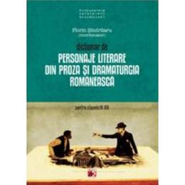 Ed.5 Dictionar de personaje literare din proza si dramaturgia romaneasca ptr cls IX-XII -F.Sindrilaru, editura Paralela 45