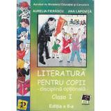Literatura pentru copii cls 1 - Aurelia Fierascu, Ana Lapovita, editura Petrion