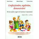 Confectionam, Exploram, Demonstram! Cls 7-8 - Ildiko Pelczer, Mihaela Singer, Cristian Voica, editura Sigma