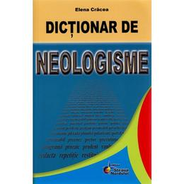 Dictionar de neologisme - Elena Cracea, editura Steaua Nordului