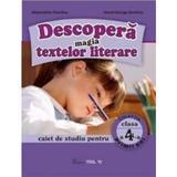 Descopera magia textelor literare clasa 4 Caiet - Alexandrina Dumitru, Viorel-George Dumitru, editura Trend