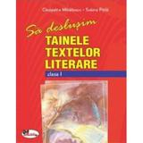 Sa deslusim tainele textelor literare clasa 1 - Cleopatra Mihailescu, Tudora Pitila, editura Aramis