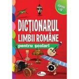 Dictionarul limbii romane pentru scolari Cls 1 - 4, editura Aramis