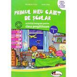 Primul meu caiet de scolar. Activitati integrate pentru clasa pregatitoare - Alina Nicolae-Pertea, Dumitra Radu, editura Aramis