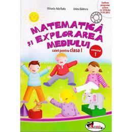 Matematica si explorarea mediului caiet clasa 1 semestrul 1 - Mihaela-Ada Radu, Anina Badescu, editura Aramis