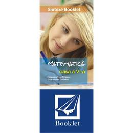 Sinteze matematica clasa 6 - Octaviana Ticu-Zorilescu, Eliza-Mariam Danielian, editura Booklet