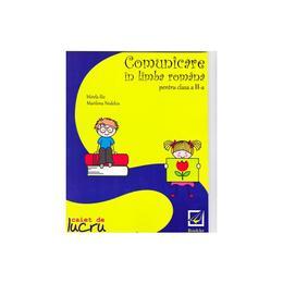 Comunicare in limba romana cls 2 caiet - Mirela Ilie, Marilena Nedelcu, editura Booklet