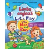 Limba engleza anul I de studiu. Let s Play with Max and Zuri - Anastasia Budisteanu, Iuliana Grama, editura Carminis