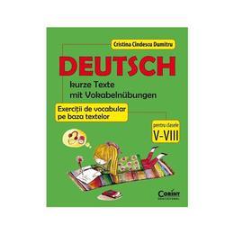 Deutsch. Exercitii de vocabular pe baza textelor cls 5-8 - Cristina Cindescu Dumitru, editura Corint